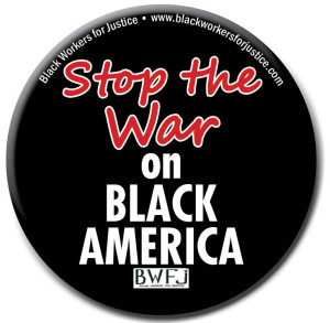 stop-the-war-on-black-america-button-clipped